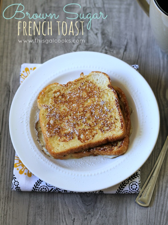 Brown Sugar French Toast from www.thisgalcooks.com #breakfast #frenchtoast