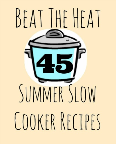 Escape the Heat with 45 Summer Slow Cooker Recipes