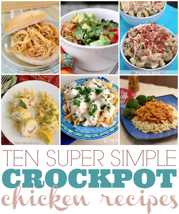 Crockpot Chicken Recipes Easy: Ten Super Simple Crockpot Chicken Recipes