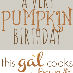 17 Pumpkin Recipes: A Very Pumpkin Birthday. From www.thisgalcooks and friends!