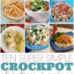 10 Super Simple Crockpot Chicken Recipes