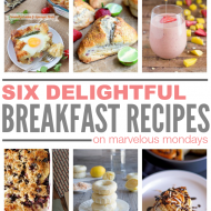 Marvelous Mondays 96 + Breakfast Recipes