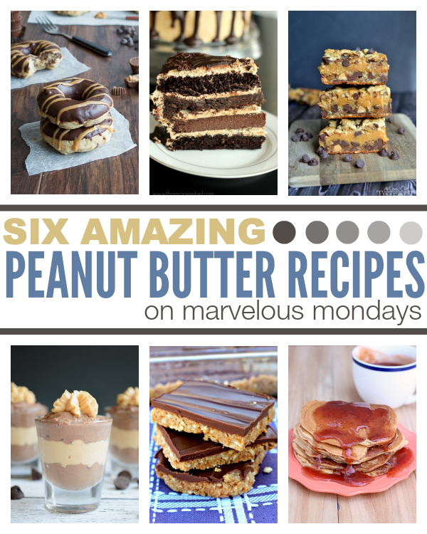 Marvelous Mondays 98 with Peanut Butter Recipes
