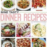 Final Marvelous Mondays + Dinner Recipes