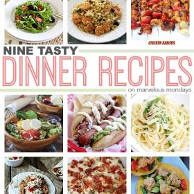 Final Marvelous Mondays + 9 Tasty Dinner Recipes