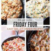 Friday Four 2: Easy Skillet Dinner Recipes + Life