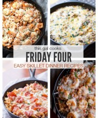 Friday Four 2: Easy Skillet Dinner Recipes on This Gal Cooks