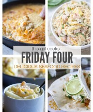 Friday Four: Delicious Seafood Recipes that you will LOVE! | This Gal Cooks