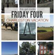Friday Four 5: Charleston Vacation