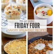 Friday Four 3: Savory Breakfast Recipes + Life