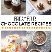 Friday Four 10: Chocolate Recipes