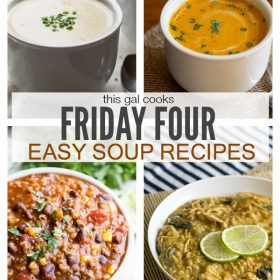 Friday Four 7: Easy Soup Recipes | This Gal Cooks