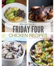 Friday Four: Easy Chicken Recipes | This Gal Cooks