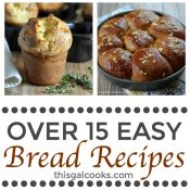 Over 15 Easy Bread Recipes