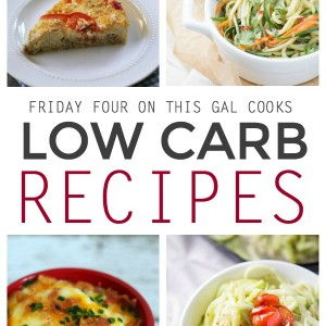 Four Low Carb Recipes
