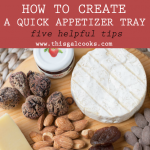 How To Create a Quick Appetizer Tray (5 simple tips) plus a Cheese and Nut Tray featuring Blue Diamond Almonds | This Gal Cooks