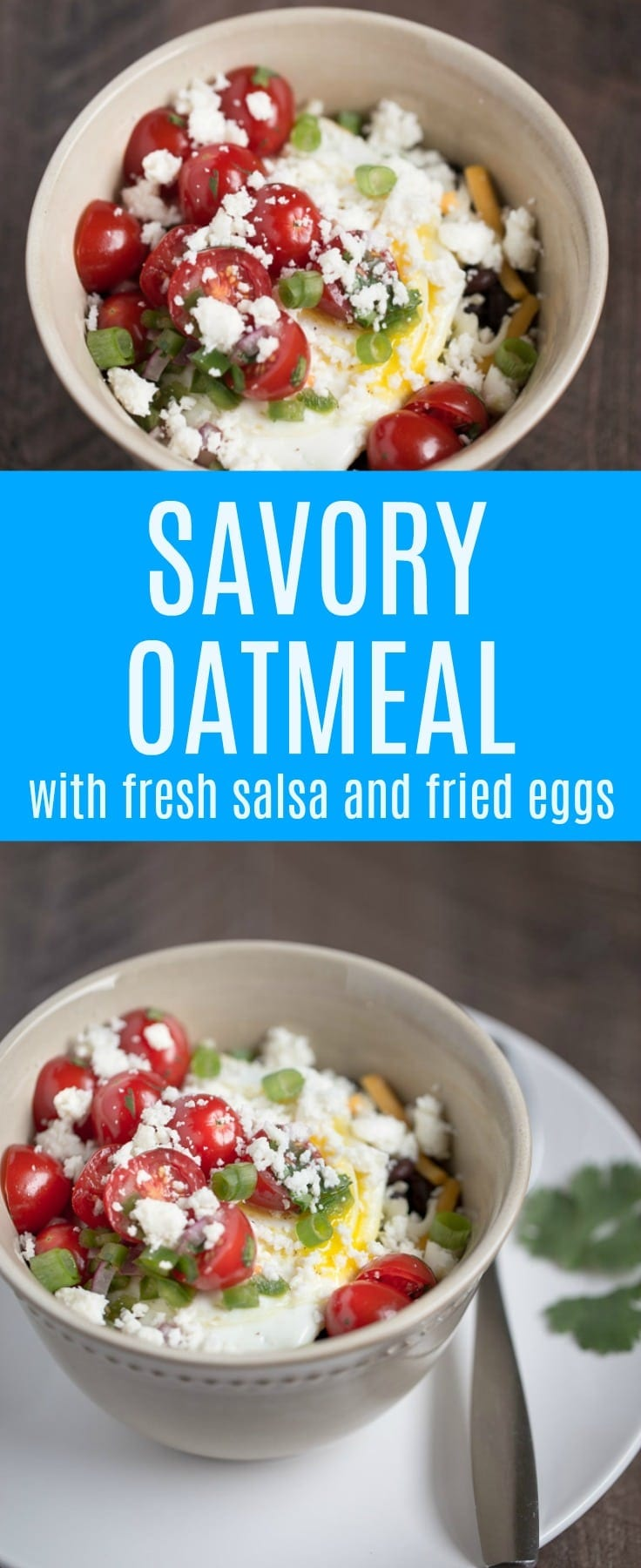 Savory Oatmeal with Fresh Salsa and Fried Eggs. This hearty oatmeal will fill you up and satisfy your belly!