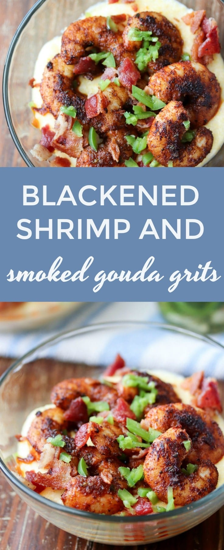 Flavorful blackened shrimp and grits made with smoked gouda cheese are a perfect quick and easy meal! Full of BOLD flavors. You can't beat a bowl of creamy cheese grits topped with shrimp and bacon. #shrimp #bacon #grits #southernfood #cheesegrits #seafood