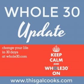 January #Whole30 Update - This Gal Cooks