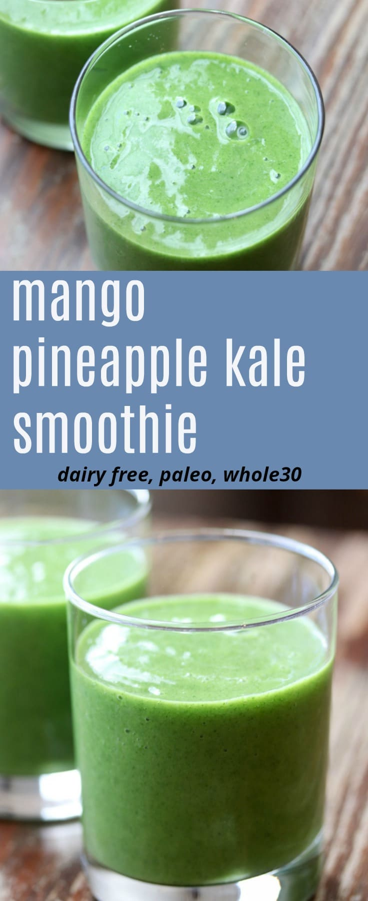 This healthy, nutrient dense paleo and Whole30 compliant mango pineapple kale smoothie tastes great even though there's a lot of something you may not like in it - kale! #kale #smoothie #greensmoothie #paleo #whole30 #dairyfree #mango #pineapple